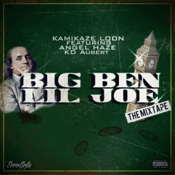 BIG BEN LIL JOE BY KAMIKAZE LOON ANGEL HAZE AND KD AUBERT