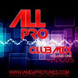 DJPROTUNES PRESENTS ALL PRO CLUB MIX VOL ONE