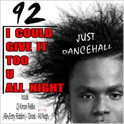 Dj Kimoni JUST DANCEHALL Volume 92    Give it too u all nite