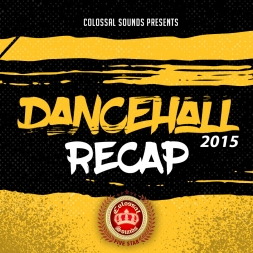Colossal Dancehall 2015 Recap