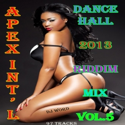 Apex Intl 2013 Dancehall Riddim Mix Vol 5