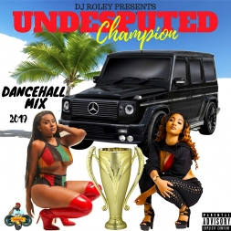 UNDESPUTED CHAMPION/DANCEHALL _MIX MARCH 2019