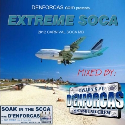 EXTREME SOCA: D'ENFORCAS OFFICIAL 2K12 CARNIVAL MIX