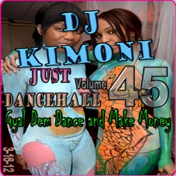 Dj KIMONI JUST DANCEHALL Volume 45
