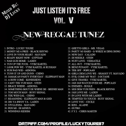 "Just Listen It's Free Vol V. ""New Dancehall Tunes"""