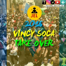2016 VINCY SOCA TAKE OVER PRESENTED BY DJ JEL