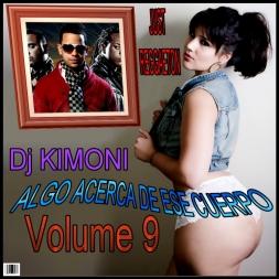 Dj KIMONI PRESENT JUST REGGAETON Volume 9