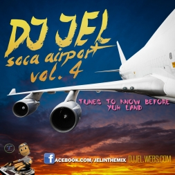 DJ JEL PRESENTS SOCA AIRPORT MIX 2014
