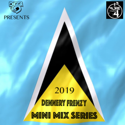 Dennery Frenzy 2019 (Mini Mix Series)