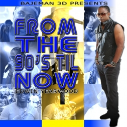 The General From Then Till Now (Edwin Yearwood)