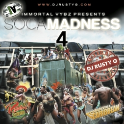 Immortal Vybz Presents: Soca Madness Vol. 4 - Mixed by DJ Rusty G