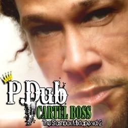 P-Dub : Cartel Boss (The Stashbox Vol.2)