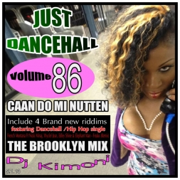 Dj Kimoni JUST DANCEHALL Volume 86  CAAN DO MI NUTTEN