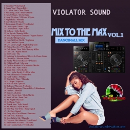 Mix To The Max Vol.1