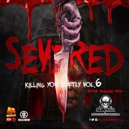 SEVERED KILLING YOU SOFTLY VOL.6 SLOW REGGAE MIX