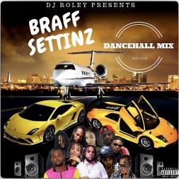 Braff Settinz Dancehall Mix Nov 2k18
