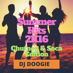 Summer Hits 2K16 Chutney Soca Edition
