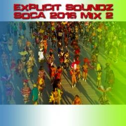 Explicit Soundz Soca 2016 Mix 2