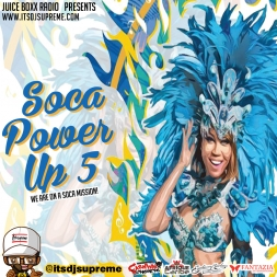 Juice Boxx Radio presents Soca Power Up 5