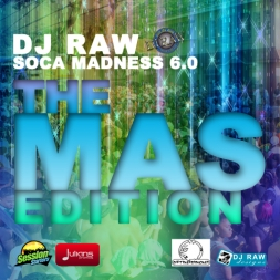 DJ RAW PRESENTS SOCA MADNESS 6 THE MAS