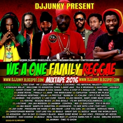 WE A ONE FAMILY REGGAE MIXTAPE 2K16