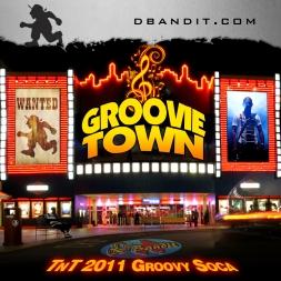 GROOVIE TOWN - TNT 2011 SOCA PODCAST