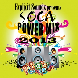 Explicit Soundz Presents Soca 2013 Power Mix