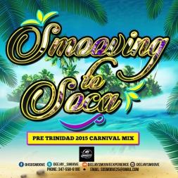 DeeJaySmoove Presents - Smooving To Soca 2015   Pre TnT Carnival Soca Mix
