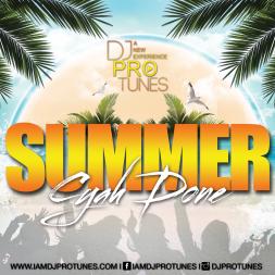 DJPROTUNES PRESENTS SUMMER CYAH DONE DISC 1