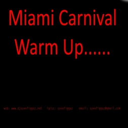 Miami Carnival Warm Up!