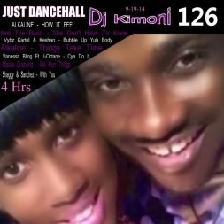 Dj Kimoni JUST DANCEHALL Volume 126 Every things in Life take time