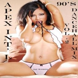 Apex Intl 90s Dancehall Mix Vol 2