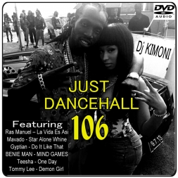 Dj Kimoni JUST DANCEHALL Volume 106    UP WID DI MONEY