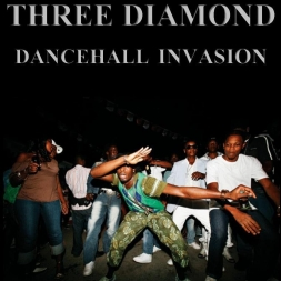 THREE DIAMOND DANCEHALL INVASION