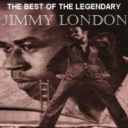 THE BEST OF THE LEGENDARY JIMMY LONDON