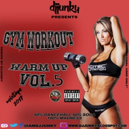 PRESENTS GYM WORKOUT WARM UP VOL 5 MIXTAPE 2017