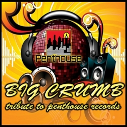 BIG CRUMB A TRIBUTE TO PENTHOUSE RECORDS