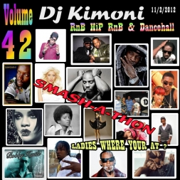 Dj Kimoni SMASH A THON  Volume 42    LADIES WHERE YOUR AT