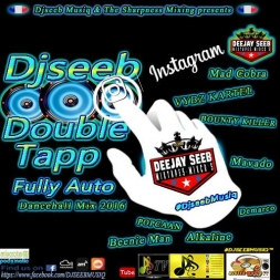 djseeb - Double Tapp Fully Auto Dancehall Mix 2016