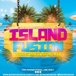 Snow Da Boss Presents Island Fusion 2015 Summer Promo Mix