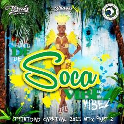 De Soca Vibez - TnT Carnival Mix 2015 Pt.2