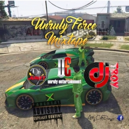 UNRULY FORCE MIXTAPE 2k16