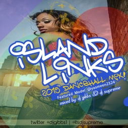 ISLAND LINKS 2015 DANCEHALL