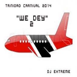 We Dey 2 Trinidad Carnival 2014
