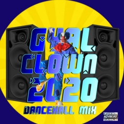 Gyal Clown 2020 Dancehall Mix