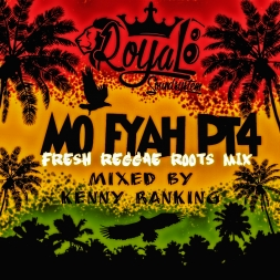 MO FYAH PT4 2K17 FRESH ROOTS MIX