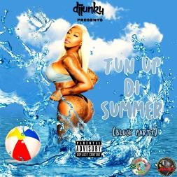 TUN UP DI SUMMER [BLOCK PARTY] MIXTAPE