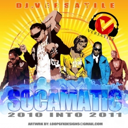 DJ VERSATILE SOCAMATIC MIX 2010 into 2011