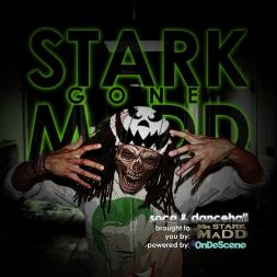 STARK Gone MaDD