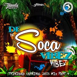 De Soca Vibez - TnT Carnival Mix 2015 Pt.4